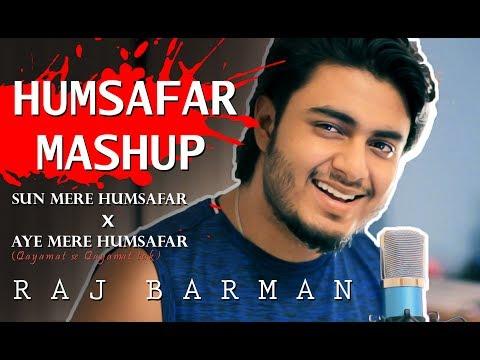 Humsafar Mashup (Medley) × Aye mere Humsafar (Qayamat Se Qayamat Tak | Raj Barman