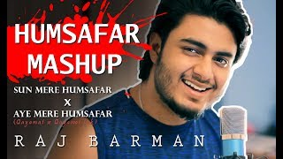 Video Humsafar Mashup (Medley) × Aye mere Humsafar (Qayamat Se Qayamat Tak | Raj Barman download MP3, 3GP, MP4, WEBM, AVI, FLV Mei 2018