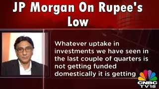 JP Morgan: Internal & External Factors Contributing To Rupee Fall | Halftime Report | CNBC TV18