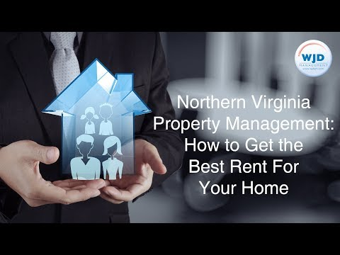 Northern Virginia Property Management How To Get The Best Rent For Your Home