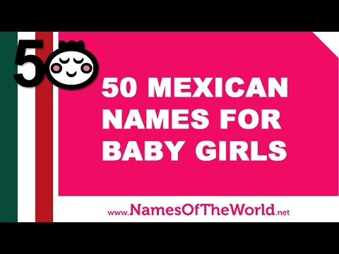 50 Mexican names for baby girls - the best baby names - www.namesoftheworld.net