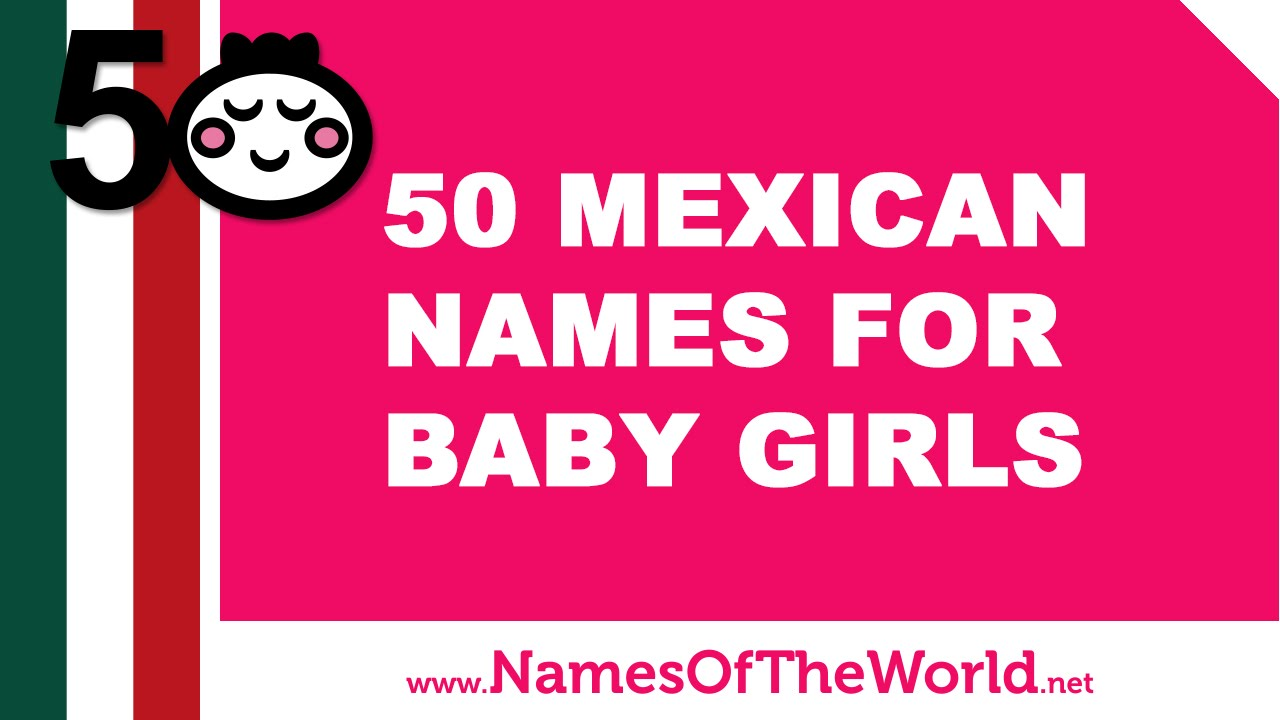 50 Mexican Names For Baby Girls