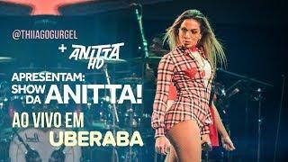 Baixar Anitta em Uberaba - MG | SHOW COMPLETO 29/04/2018 [FULL HD]