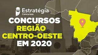 Concursos Região Centro-Oeste em 2020