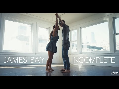 James Bay - Incomplete - Tessandra Chavez x Tim Milgram