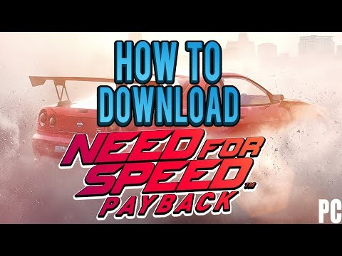 How To Download Need For Speed Payback For FREE [PC/Torrent]