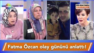 Berat'ın Ablası Fatma Özcan, Olay Gününü Anlattı!