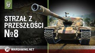 Strzał z przeszłości №8 [World of Tanks Polska]
