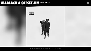 ALLBLACK & Offset Jim - Dog Ways (Audio)