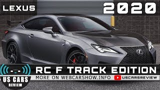 2020 LEXUS RC F TRACK EDITION Review Release Date Specs Prices
