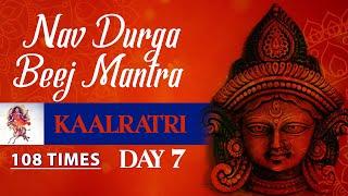 Navratri Day 7 | Navratri Special Video | Kaalratri Mata | Kaalratri Nav Durga Beej Mantra 108 Times