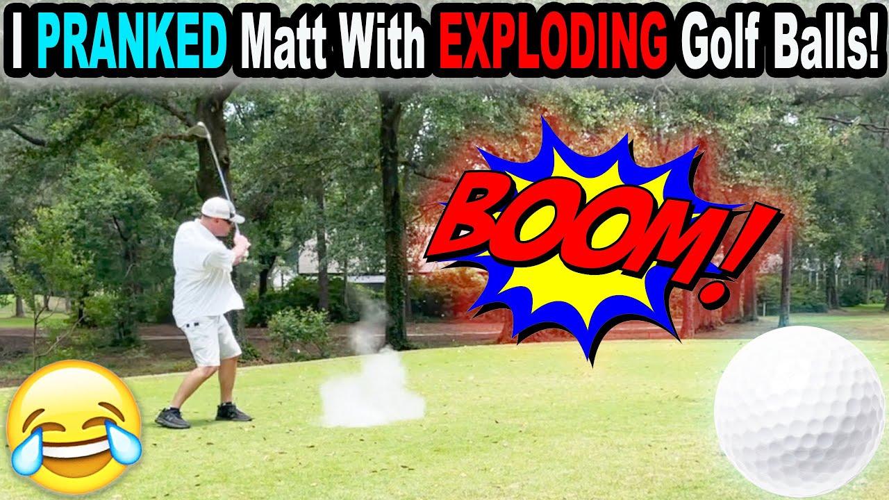 I PRANKED Matt With EXPLODING Golf Balls!!!