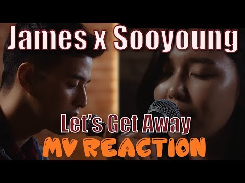 James Feat. Sooyoung | Let's Get Away - MV Reaction