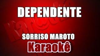 Dependente - Sorriso Maroto - Karaoke