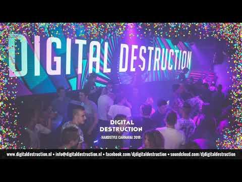 Digital Destruction - Hardstyle Carnaval 2018 mix