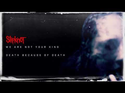 Slipknot - Death Because of Death (Audio)