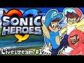 Sonic Heroes (PC) | The Trio Returns! (Livestream #1)