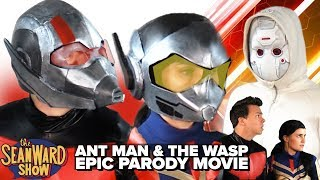ANT MAN & THE WASP - Epic Parody Movie - The Sean Ward Show