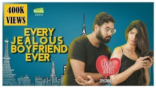 Every Jealous Boyfriend Ever | Couple Series EP-7 | Ft. Rahul Raj and Dipshi Blessy | Put Chutney