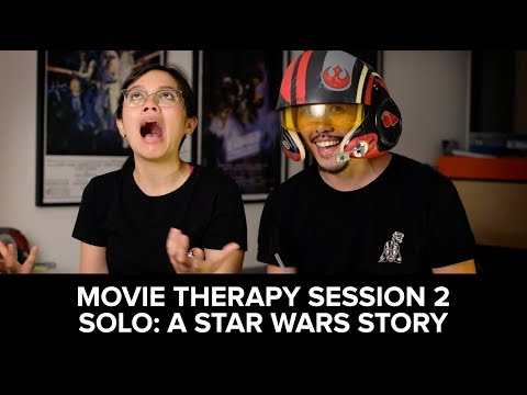 Movie Therapy session 2 - Solo: A Star Wars Story (Spoiler Free)