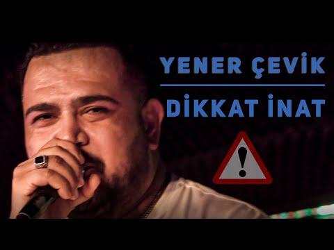 Yener Çevik - Dikkat İnat (Prod. Nasihat) (Official Video)