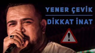 Yener Çevik - Dikkat İnat (Prod. Nasihat) (Official Video)