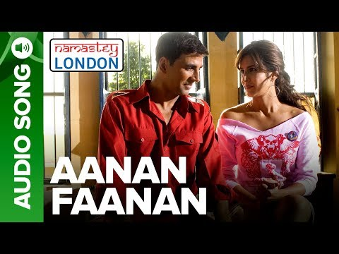 Aanan Faanan  Full Audio Song  Namastey London  Akshay Kumar & Katrina Kaif