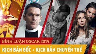 Bình luận Oscar 2019: KỊCH BẢN HAY NHẤT