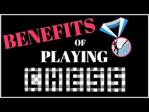 WHY YOU SHOULD PLAY CHESS ? (CHESS BENEFITS)