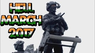 HELL MARCH - INDIAN DEFENCE FORCES 2017 [HD]