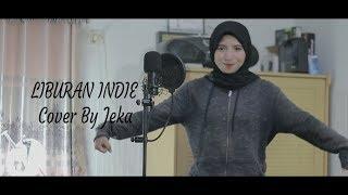 Liburan Indie - Endah N Rhesa (Cover By Jeka)