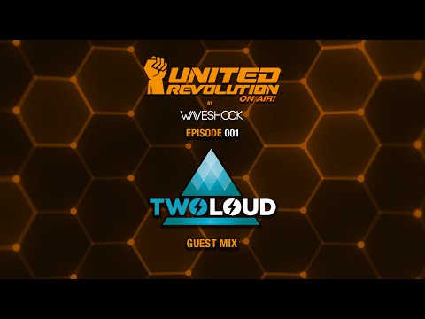 UNITED REVOLUTION ON AIR! By Waveshock ep. 001 Guest: TWOLOUD