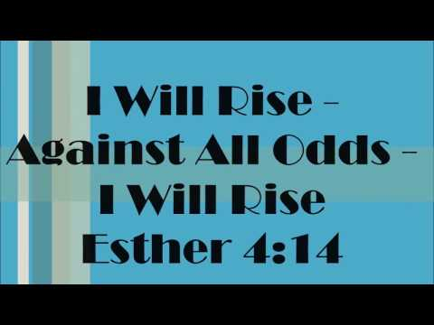 I Will Rise Against All Odds