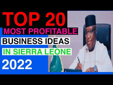 Sierra Leone Top 20 Most Profitable Businesses In 2021.