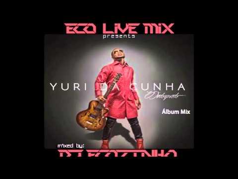 Yuri Da Cunha   O Interprete 2015 Album Mix   Eco Live Mix Com Dj Ecozinho