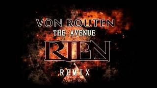 Von Routen - The Avenue (RTPN remix) *(High Quality)*