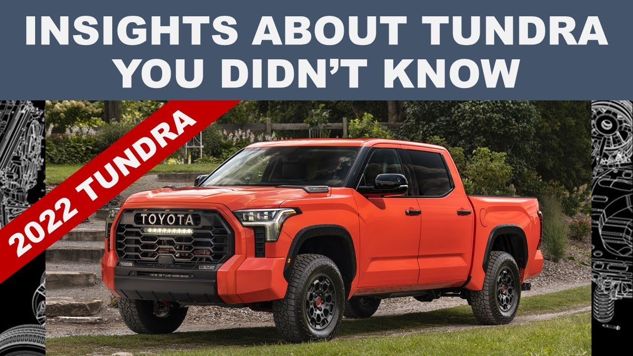 INSIGHTS ABOUT 2022 TOYOTA TUNDRA THAT ONLY ENGINEER CAN EXPLAIN