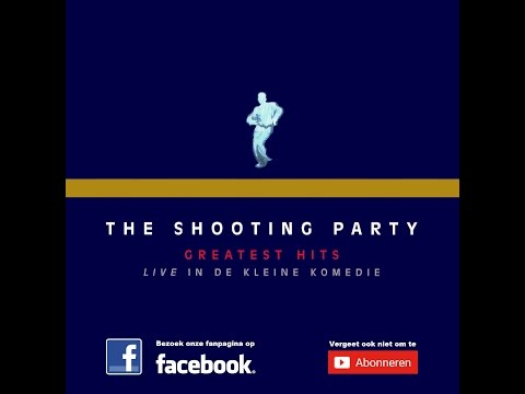 The Shooting Party - Greatest Hits -  Live in de Kleine Komedie (1996)