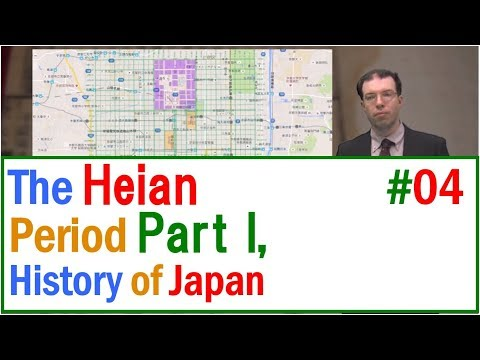 MOOC History of Japan 04 The Heian Period, Part I(The History of Premodern Japan)