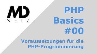 PHP Basics #00 Voraussetzungen für die PHP Programmierung [deutsch]