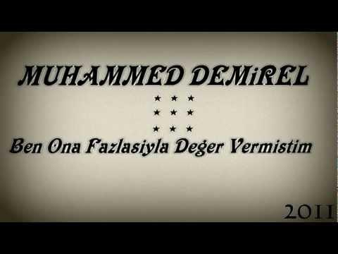 Muhammed Demirel [ Ben ona fazlasıyla değer vermiştim ]