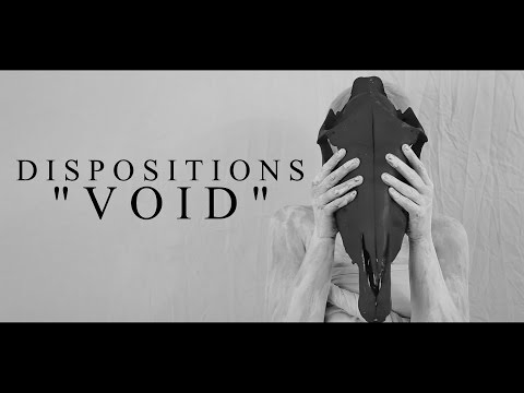 Dispositions - VOID (Official Music Video)