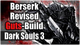 """Dark Souls 3 - """"Berserk"""" - Revised Guts Build (Dark Souls 3 Berserk-Build)"""
