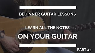 How to Memorize All the Notes on the  Guitar   Chromatic Scale   Beginner Guitar Lesson #23