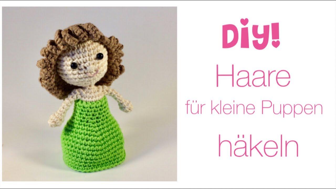 Diy Haare Für Kleine Puppe Häkeln Schnell Und Einfach Youtube