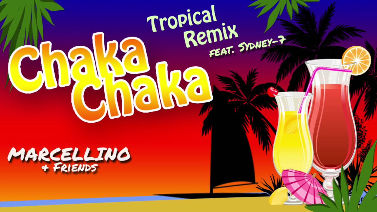 MARCELLINO & FRIENDS - Chaka Chaka - Tropical Remix - Extended