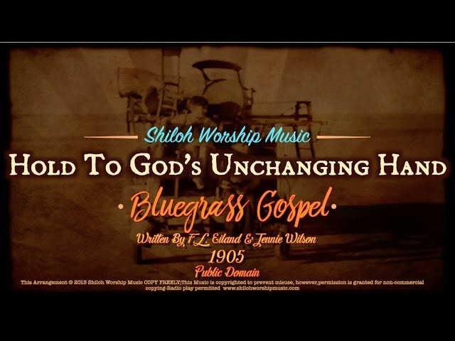 Hold To Gods Unchanging Hand Classic Bluegrass Gospel Hymn Shiloh