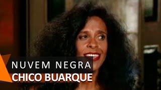 Chico Buarque, Djavan e Gal Costa: Nuvem Negra (DVD Meu Caro Amigo)
