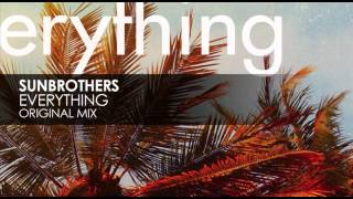 Sunbrothers - Everything (Original Mix)