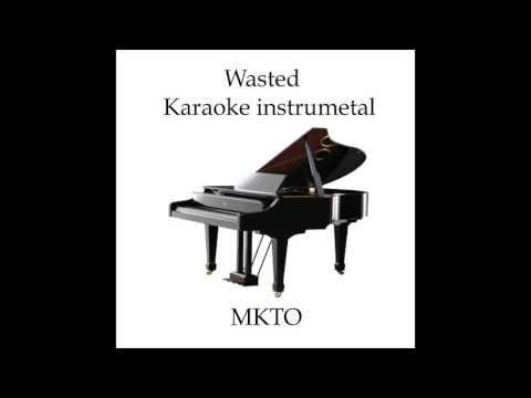 Wasted MKTO karaoke instrumental